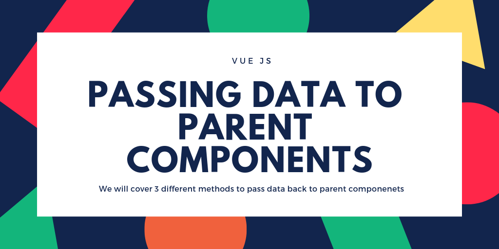 VueJS: Passing Data to Parent Components