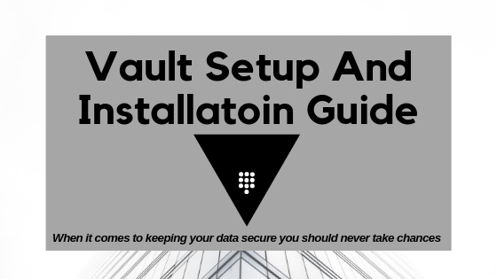 Vault Set-up And Installation Guide