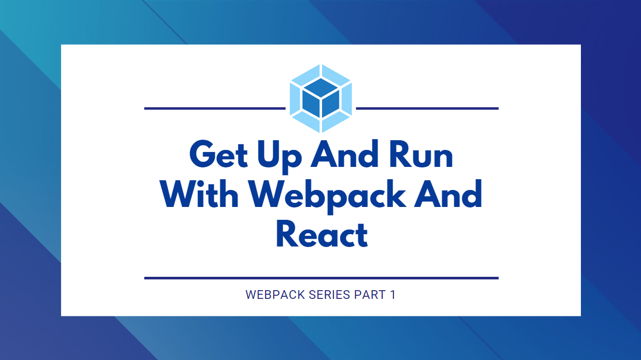Get Up And Run With Webpack And React