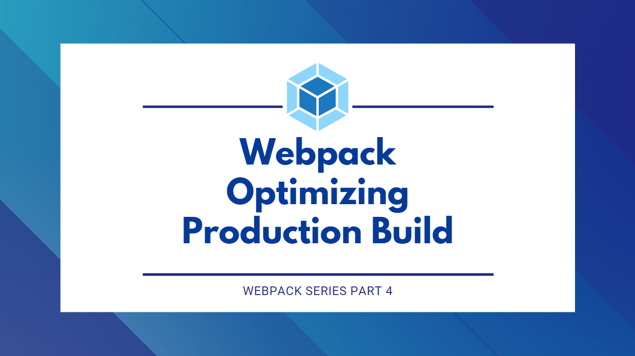 Webpack Optimizing Production Build