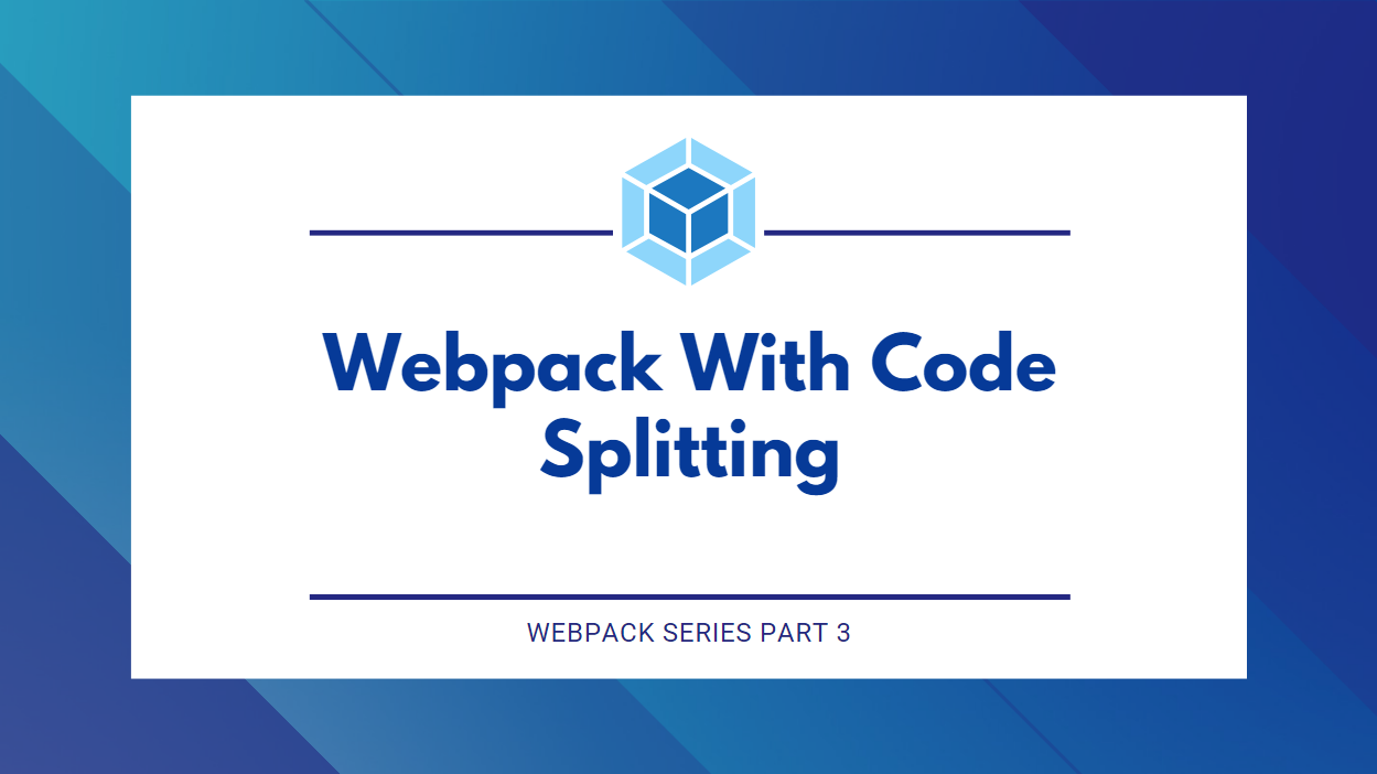 Webpack with Code Splitting